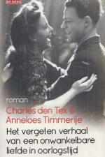 Het vergeten verhaal van een onwankelbare liefde in oorlogstijd-Charles den Tex & Anneloes Timmerije-9789044533484
