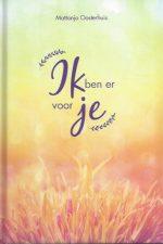 Ik ben er voor je-Mattanja Oosterhuis-9789033817632