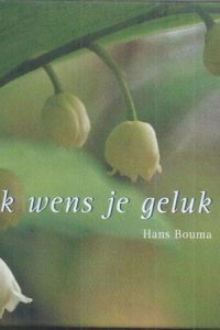Ik wens je geluk-Hans Bouma-9789052224749