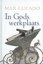 In Gods werkplaats-Max Lucado-9789033800788