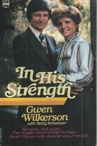 In his strength-Gwen Wilkerson with Betty Schonauer-0830706194