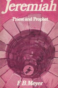 Jeremiah, Priest and Prophet-F.B. Meyer-0551003596