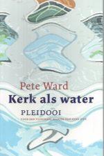 Kerk als water-Pete Ward-9789043507967