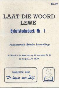 Laat die Woord Lewe-Bybelstudieboek Nr. 1-James van Zijl