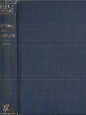 Lectures on the Tabernacle-By S. Ridout-Loizeaux Brothers 1914