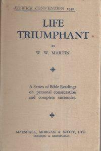 Life Triumphant-W.W. Martin