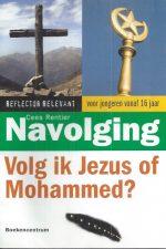 Navolging, volg ik Jezus of Mohammed-Cees Rentier-9789023923145