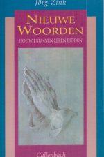 Nieuwe woorden, hoe wij kunnen leren bidden-Jorg Zink-9026606419