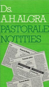 Pastorale notities-Ds. A.H. Algra-9024243009