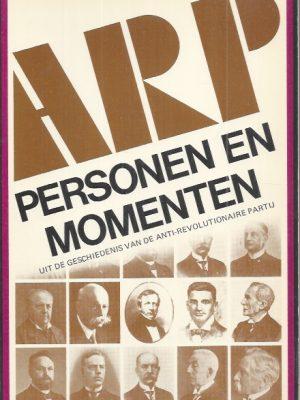 ersonen en momenten uit de geschiedenis van de Anti-Revolutionaire Partij-C. Bremmer-9061353114