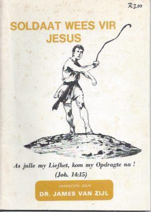 Soldaat wees vir Jesus-James van Zijl