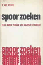 Spoorzoeken in de bonte wereld van geloven en denken-15e druk 1968