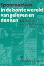 Spoorzoeken in de bonte wereld van geloven en denken-B. van Gelder-9028046305