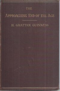 The Approaching End of the Age by Henry Grattan Guinness-Third Edition 1879