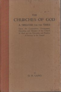 The Churches of God-A Treatise for the Times-by G.H. Lang-1928