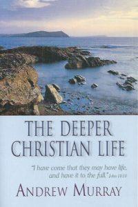 The Deeper Christian Life-Andrew Murray-9781869201302