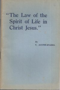 The Law of the Spirit of Life in Christ Jesus-T. Austin-Sparks