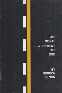 The Moral Government of God-Gordon C. Olson