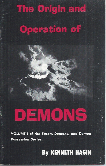 The Origin and Operation of Demons-Volume I-Kenneth Hagin