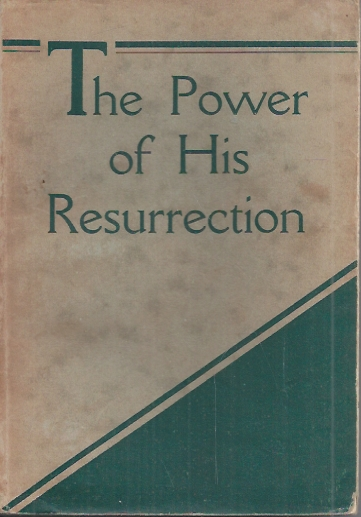 The Power of His Resurrection-T. Austin-Sparks-1st ed.