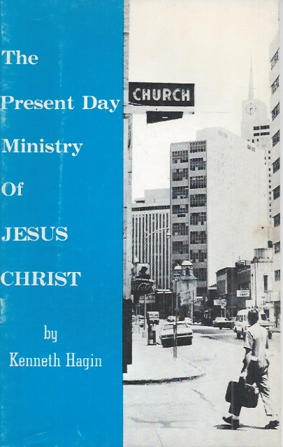 The Present Day Ministry Of Jesus Christ-Kenneth Hagin