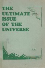 The Ultimate Issue of The Universe-T. Austin-Sparks