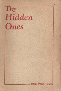 Thy Hidden Ones, union with Christ traced in the Song of Songs-Mrs. Penn-Lewis