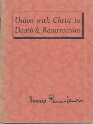 Union with Christ in Death and Resurrection-Jessie Penn-Lewis
