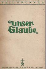 Unser Glaube, eine christliche Unterweisung-Emil Brunner-1935
