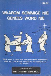 Waarom sommige nie genees word nie-James van Zijl