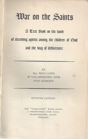 War on the Saint, A Text Book on the Work of Deceiving Spirits(seventh edition)-Jessie Penn-Lewis and Evan Roberts_P