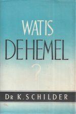 Wat is De Hemel-Dr. K. Schilder-2e druk 1954