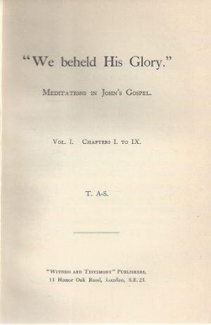 We Beheld His Glory-Meditations in John's Gospel-Vol. I-T. Austin-Sparks_P