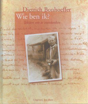 Wie ben ik-teksten om te overdenken-Dietrich Bonhoeffer-9025954855-9789025954857