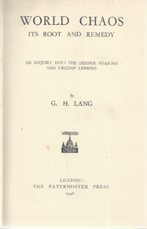 World chaos, its root and remedy-By G.H. Lang_P