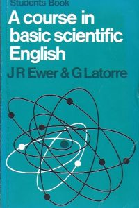 A Course in Basic Scientific English-J.R. Ewer and G. Latorre-0582520096