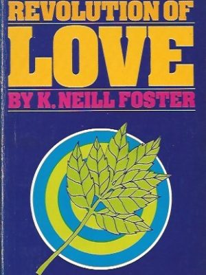 A Revolution of Love-K. Neill Foster-0871234866