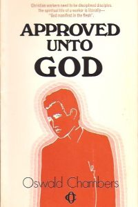 Approved unto God-including, Facing reality-Oswald Chambers-0551051485