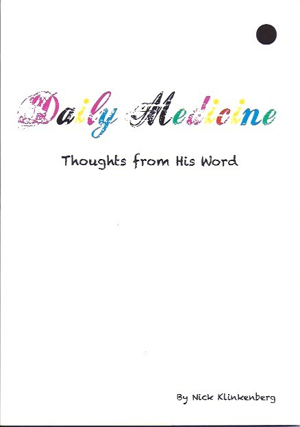 Daily medicine, thoughts from His Word-Nick Klinkenberg-9780473186197