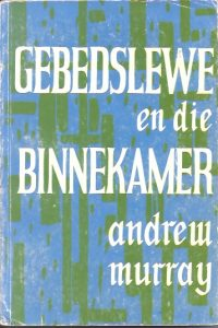 Die gebedslewe en die binnekamer-Andrew Murray