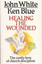 Healing The Wounded-John White and Ken Blue-085110472X