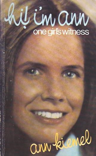 Hi! I'm Ann, one girl's witness-Ann Kiemel-0801053463
