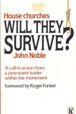 House Churches, Will They Survive-John Noble-0860656764