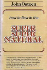 How to Flow in the Super Super Natural-John Osteen