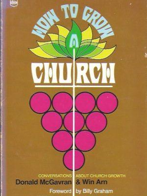 How to Grow a Church-Donald A. McGavran with Win C. Arn-0830702385