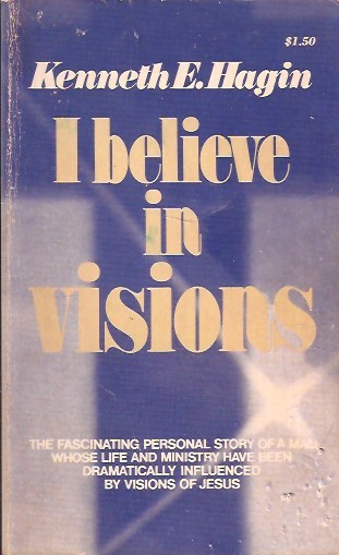 I believe in visions-Kenneth E. Hagin-0800705777