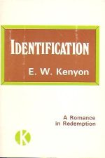 Identification-A Romance in Redemption-E.W. Kenyon-17th ed