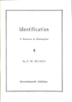 Identification-A Romance in Redemption-E.W. Kenyon-17th ed_P