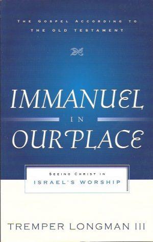 Immanuel in Our Place-Tremper Longman III-0875526519-9780875526515