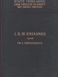 Korte verklaring der Heilige Schrift-I, II, III Johannes-dr. S. Greijdanus (2e druk)